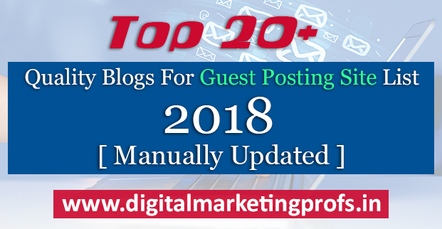Top 20+ Quality Blogs For Guest Posting Site List 2018  [ Manually Updated ]