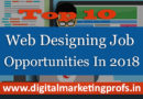 Top 10 Web Designing Job Opportunities In 2018