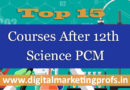 Top 15 Courses After 12th Science PCM