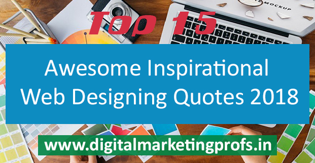 Top 15 Awesome Inspirational Web Designing Quotes 2018